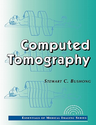 Computed Tomography By Bushong, Stewart C.